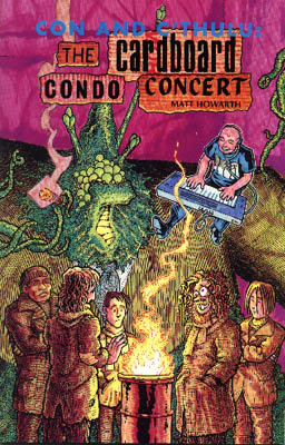Con & C'Thulu: The Cardboard Condo Concert by Matt Howarth